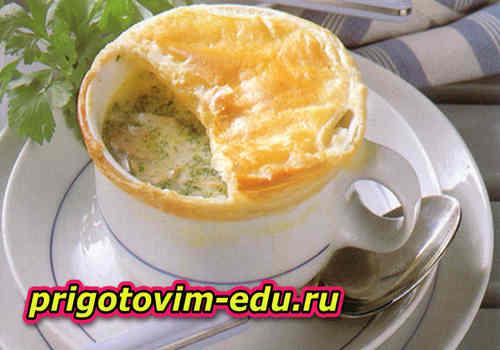 Супы, запеченные под слоеным тестом